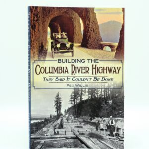Building The Columbia River Highway (Book)
