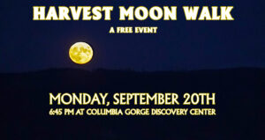 Columbia Gorge Discovery Center harvest moon walk event